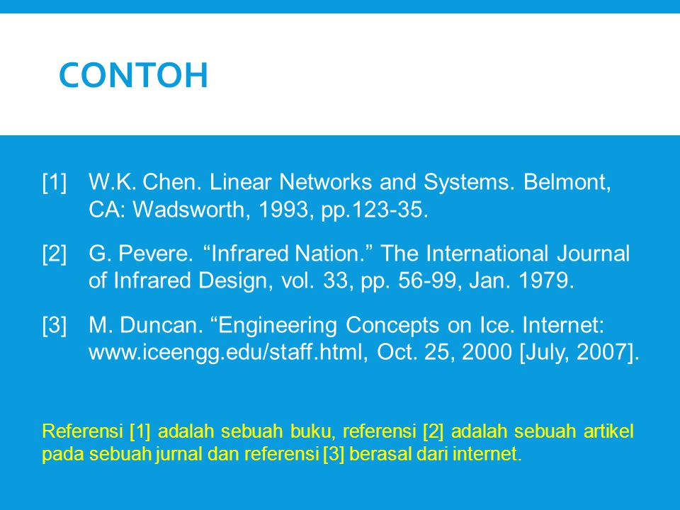 CONTOH [1] W.K. Chen. Linear Networks and Systems. Belmont, CA: Wadsworth, 1993, pp.123-35.